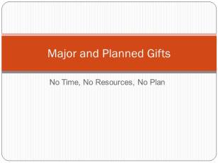 Major and Planned Gifts